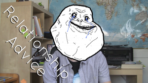 Picture of myself with the 'forever alone' meme face photoshopped over my own, and the text 'relationship advice' superimposed on it.